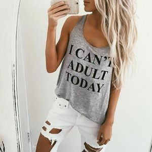 I Can't Adult Today graphic tank top NWT